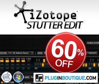 iZotope Stutter Edit 60% off Sale