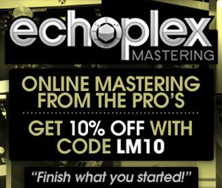 Echoplex Mastering