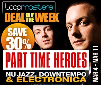 Loopmasters Deal Of The Week - Part TIme Heroes