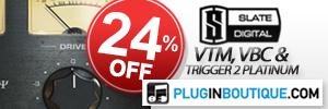 Slate Digital VBC, VTM and Trigger 2 Platinum Sale