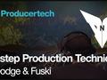 Dubstep Production Techniques by Dodge & Fuski