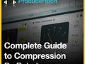 Complete Guide To Compression