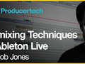 Remixing Techniques in Ableton Live with Rob Jones