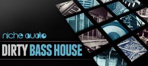 Niche dirty bass house 1000x512